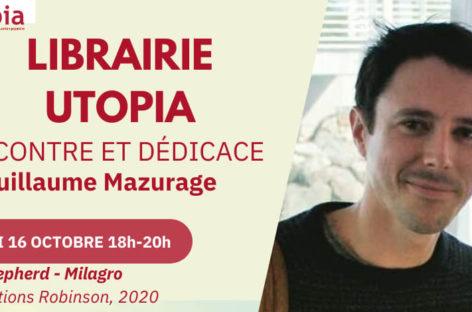 [RENCONTRE / DEDICACE] Avec Guillaume Mazurage, dédicace de la BD Milagro-Sea Shepherd – Samedi 16 octobre